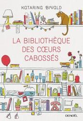 Livre : « La bibliothèque des cœurs cabossés » de Katarina Bivald