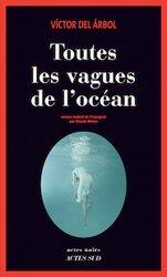 « Toutes les vagues de l'océan» de Víctor del Árbol